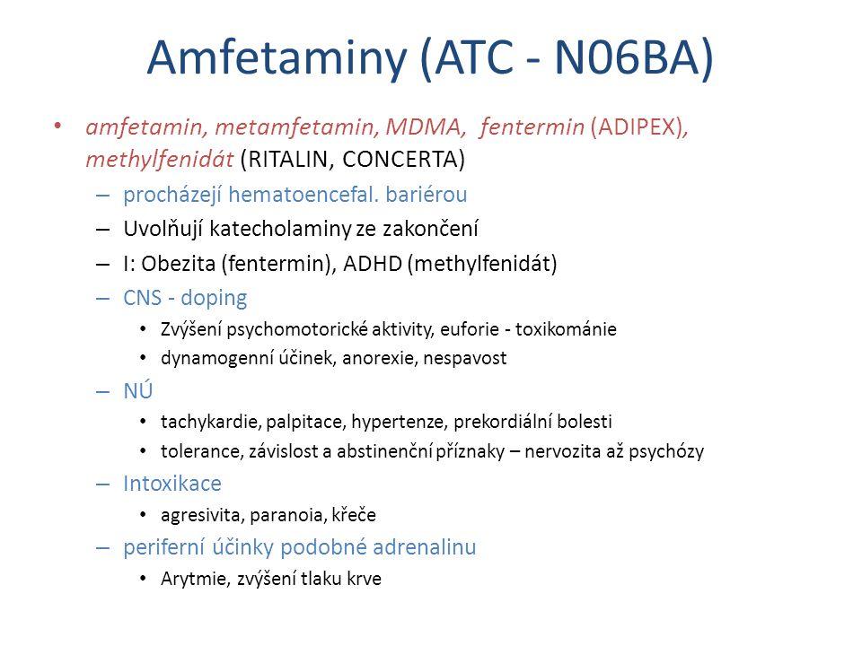 Amfetaminy (ATC - N06BA) amfetamin, metamfetamin, MDMA, fentermin (ADIPEX), methylfenidát (RITALIN, CONCERTA) – procházejí hematoencefal. bariérou – U