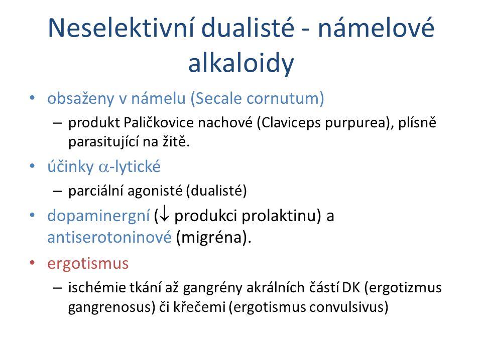 Neselektivní dualisté - námelové alkaloidy obsaženy v námelu (Secale cornutum) – produkt Paličkovice nachové (Claviceps purpurea), plísně parasitující