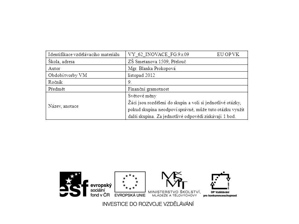 Identifikace vzdělávacího materiáluVY_62_INOVACE_FG.9.r.09 EU OP VK Škola, adresaZŠ Smetanova 1509, Přelouč AutorMgr.