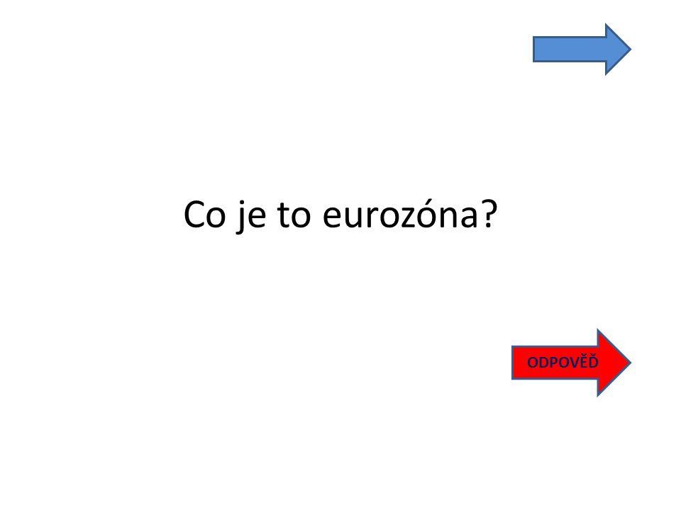 Co je to eurozóna ODPOVĚĎ