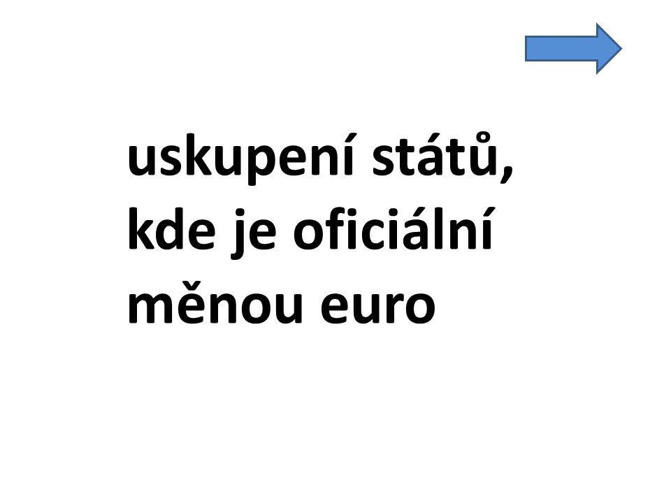 uskupení států, kde je oficiální měnou euro