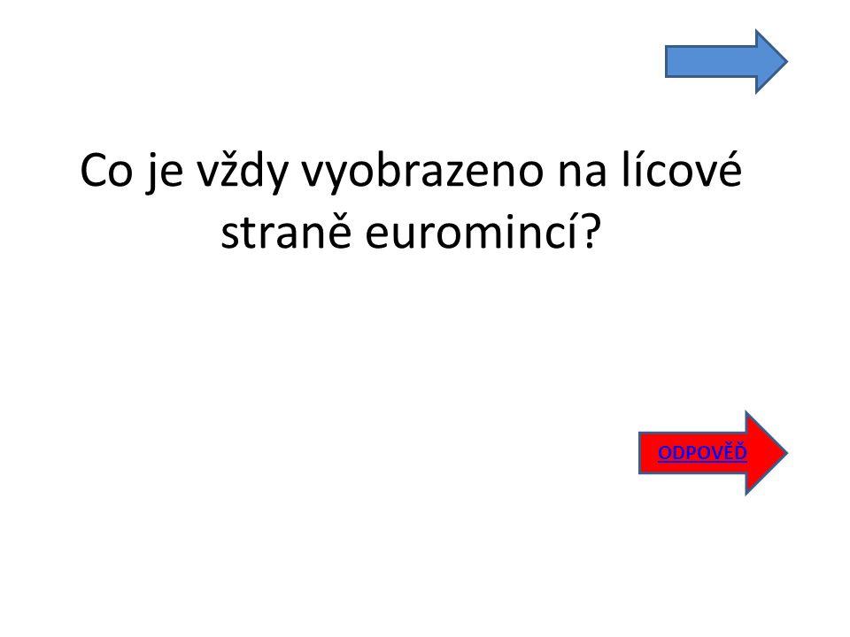 Co je vždy vyobrazeno na lícové straně euromincí ODPOVĚĎ
