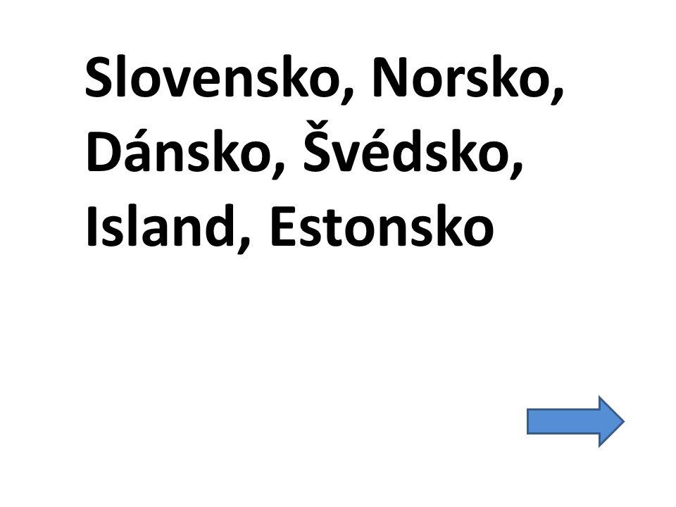 Slovensko, Norsko, Dánsko, Švédsko, Island, Estonsko