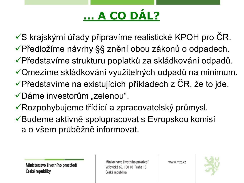 … A CO DÁL.S krajskými úřady připravíme realistické KPOH pro ČR.
