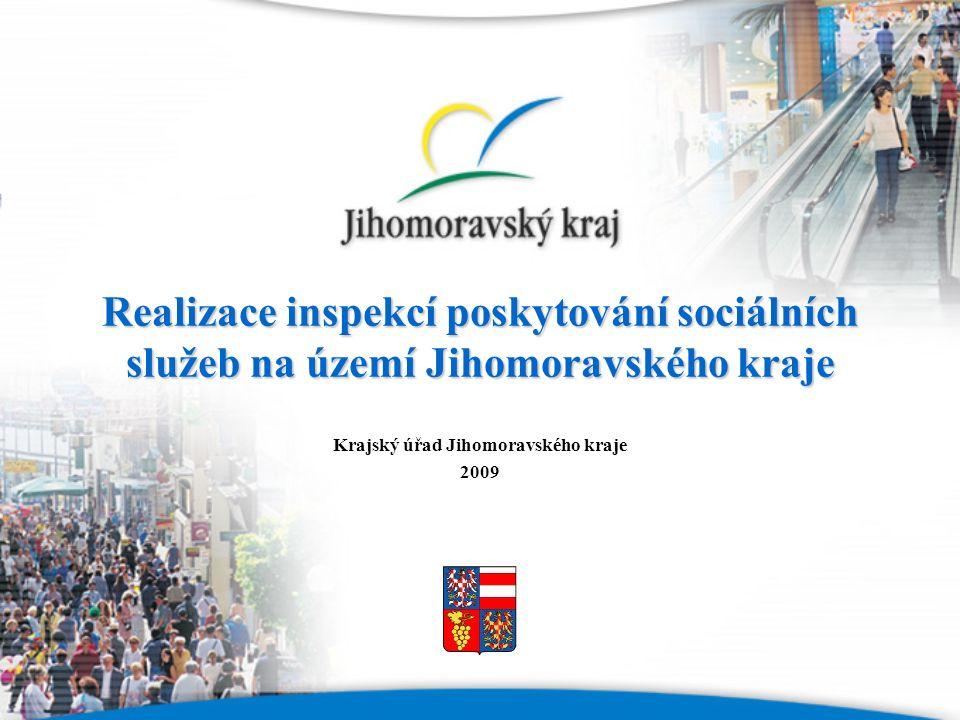 Realizace inspekcí poskytování sociálních služeb na území Jihomoravského kraje Krajský úřad Jihomoravského kraje 2009