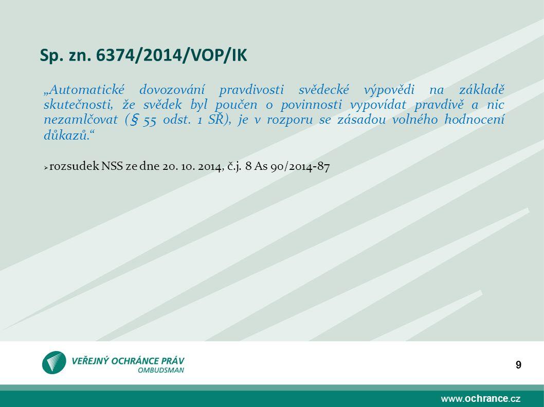 """www.ochrance.cz 9 Sp. zn. 6374/2014/VOP/IK """"Automatické dovozování pravdivosti svědecké výpovědi na základě skutečnosti, že svědek byl poučen o povinn"""