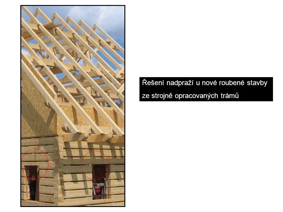 Řešení nadpraží u nové roubené stavby ze strojně opracovaných trámů