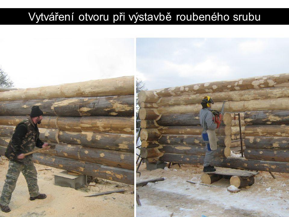 Vytváření otvoru při výstavbě roubeného srubu