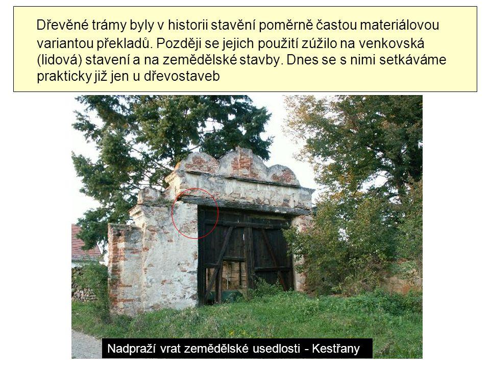 Dřevěné trámy byly v historii stavění poměrně častou materiálovou variantou překladů.