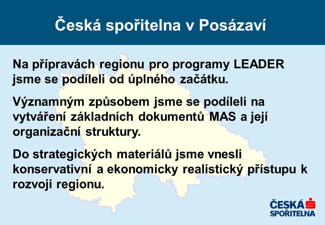 Česká spořitelna v Posázaví Na přípravách regionu pro programy LEADER jsme se podíleli od úplného začátku. Významným způsobem jsme se podíleli na vytv