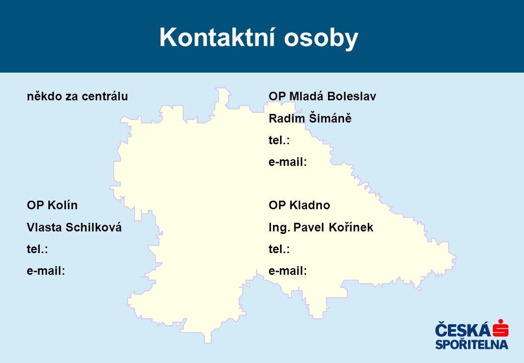 Kontaktní osoby někdo za centráluOP Mladá Boleslav Radim Šimáně tel.: e-mail: OP KolínOP Kladno Vlasta SchilkováIng. Pavel Kořínektel.: e-mail: