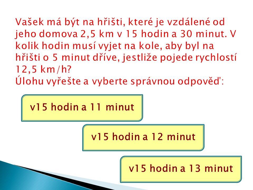 v15 hodin a 11 minut v15 hodin a 12 minut v15 hodin a 13 minut