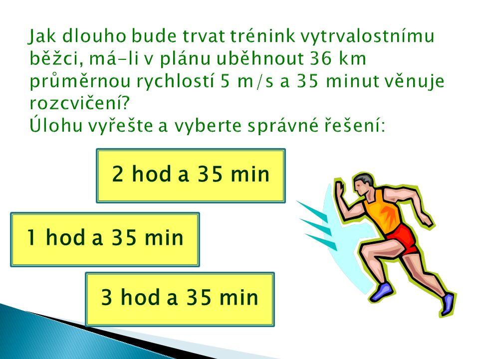 1 hod a 35 min 2 hod a 35 min 3 hod a 35 min