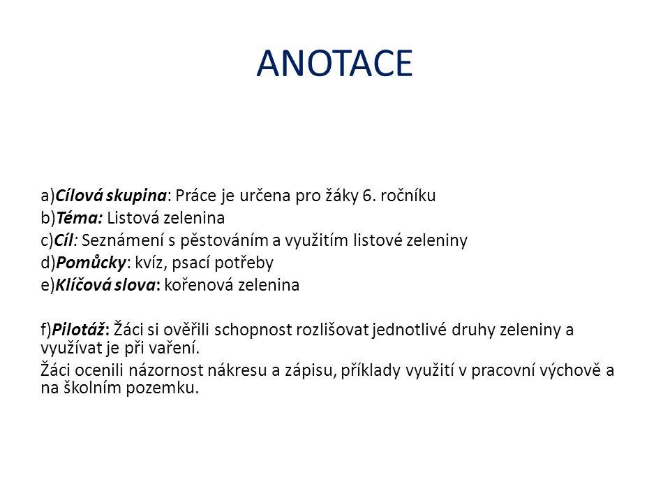 ANOTACE a)Cílová skupina: Práce je určena pro žáky 6.