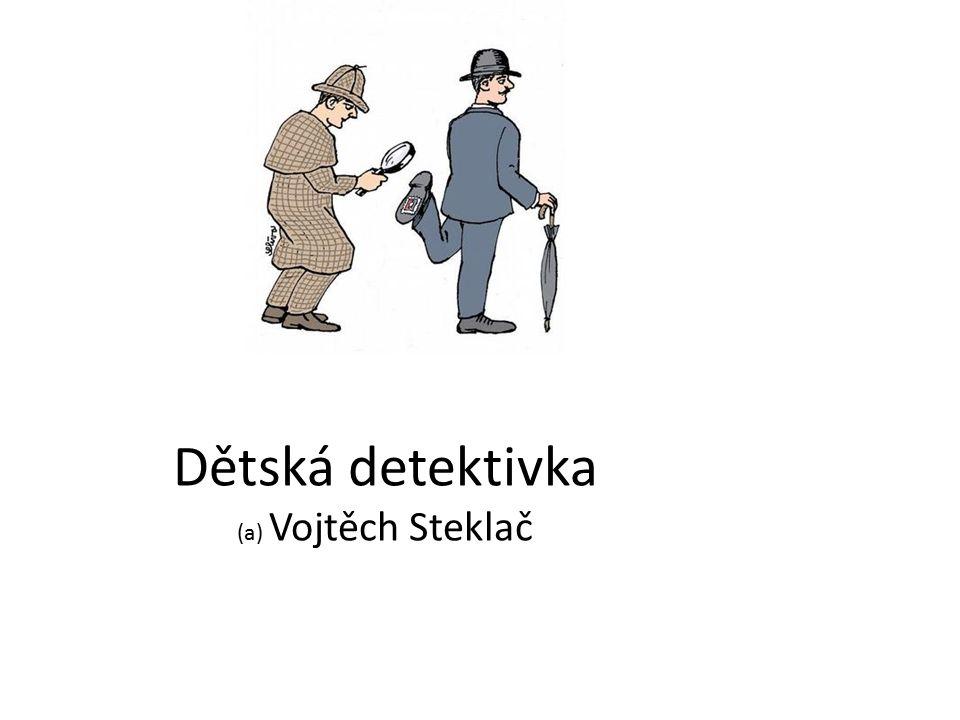 Detektivka Z lat.D ētegere = odkrývat, odhalovat Slovník literární teorie (1977, s.