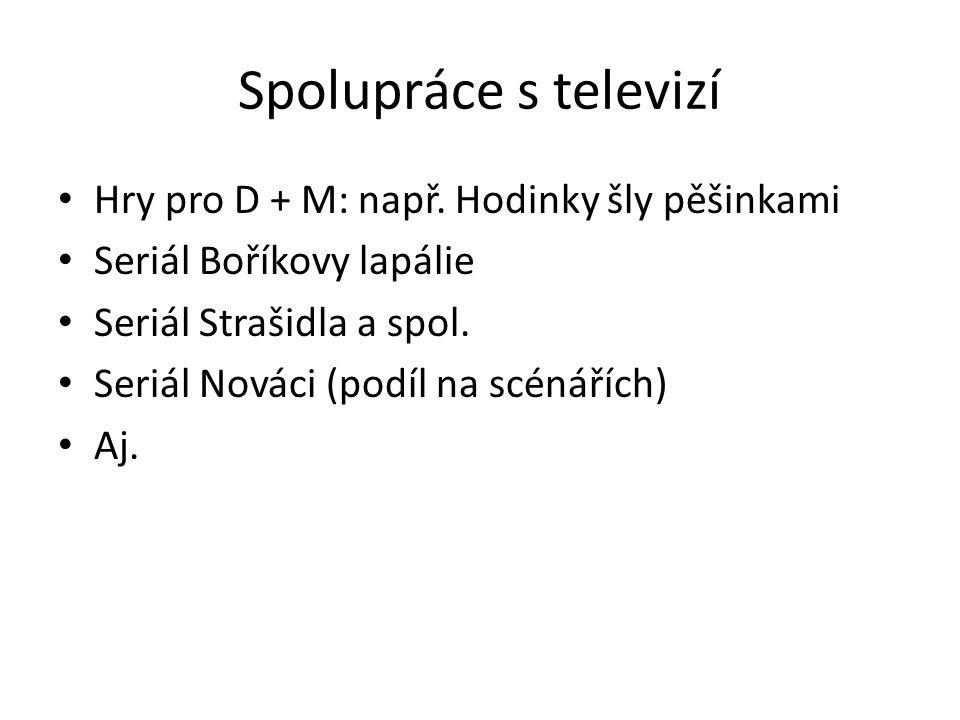 Spolupráce s televizí Hry pro D + M: např.