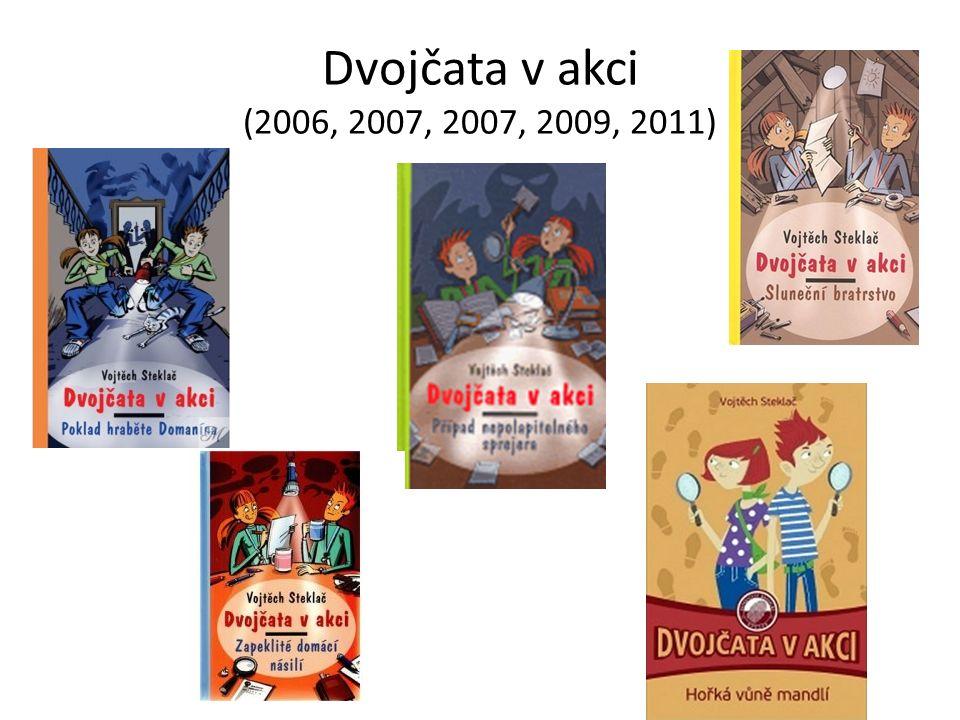 Dvojčata v akci (2006, 2007, 2007, 2009, 2011)