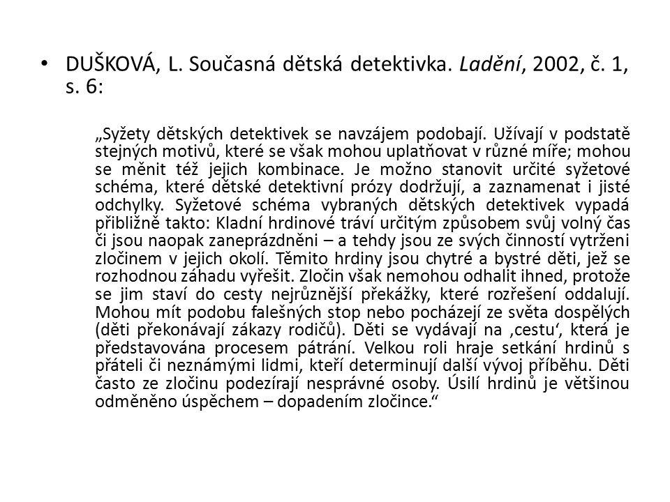 DUŠKOVÁ, L. Současná dětská detektivka. Ladění, 2002, č.
