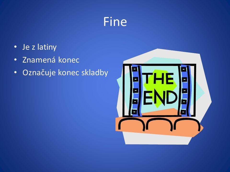 Fine Je z latiny Znamená konec Označuje konec skladby