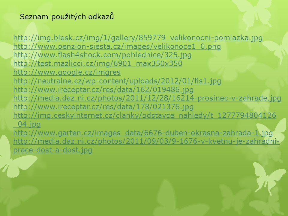 Seznam použitých odkazů http://i.lidovky.cz/10/023/lngal/GLU316880_snezenka.jpg http://carodejka.txt.cz/obrazky/jaro.jpg http://www.treking.cz/archiv/jaro3.jpg http://md.ic.cz/fotky/praha/jaro/praha_jaro_02.jpg http://img.aktualne.centrum.cz/339/2/3390256-jaro-v-praze.jpg http://www.ireceptar.cz/res/data/057/006950_50_034094.jpg http://tocomebavi.blog.cz/ http://nd03.jxs.cz/512/975/1e9bf44910_64100647_o2.jpg http://nd04.jxs.cz/710/703/7d4e7f60fa_71620938_o2.jpg http://nd05.jxs.cz/769/960/7fdf0f42bd_83916040_o2.jpg http://denikreferendum.cz/clanek/2036-zacina-brezen-vraceji-se- stehovavi-ptaci# http://nd03.jxs.cz/704/015/a4f34bb89f_66844813_o2.jpg http://upload.wikimedia.org/wikipedia/commons/thumb/1/1b/Europea n_Starling_2006.jpg/200px-European_Starling_2006.jpg http://www.jynx-t.net/ptaci/Data/Images/Drozd-zpevny_2_s.jpg http://www.priroda.cz/clanky/foto/bohdal-dudek-chocholaty-167.jpg http://www.jynx-t.net/ptaci/Data/Images/Konipas-bily_3.jpg http://media.novinky.cz/039/270390-top_foto1-new7x.jpg
