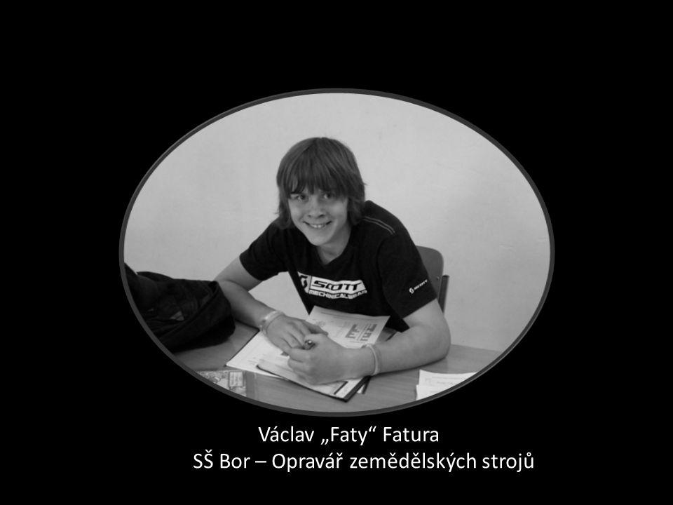 """Václav """"Faty"""" Fatura SŠ Bor – Opravář zemědělských strojů"""