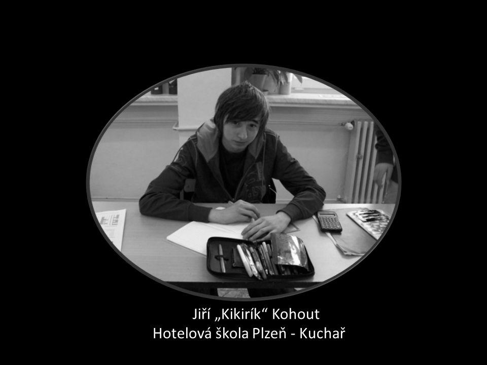 """Jiří """"Kikirík"""" Kohout Hotelová škola Plzeň - Kuchař"""