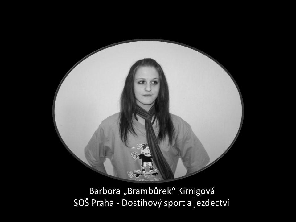 """Barbora """"Brambůrek Kirnigová SOŠ Praha - Dostihový sport a jezdectví"""