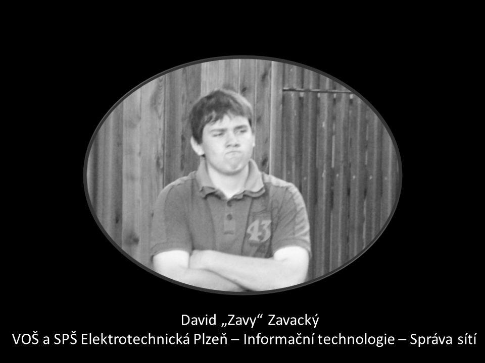 """David """"Zavy"""" Zavacký VOŠ a SPŠ Elektrotechnická Plzeň – Informační technologie – Správa sítí"""