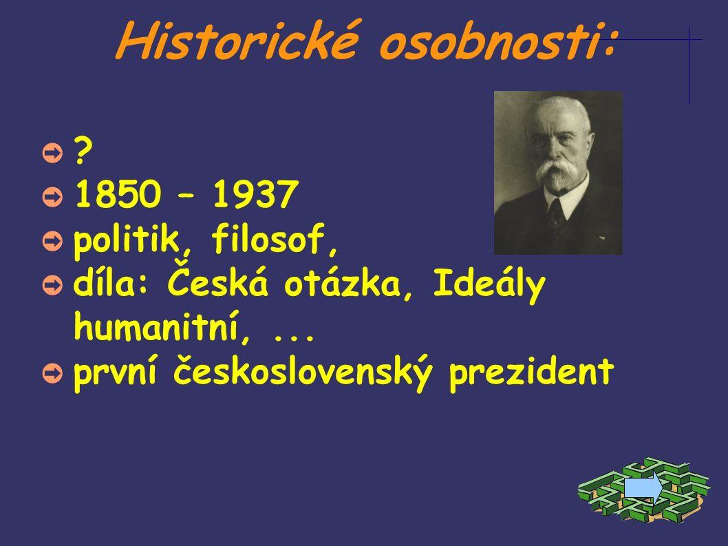 Historické osobnosti: ➲ .