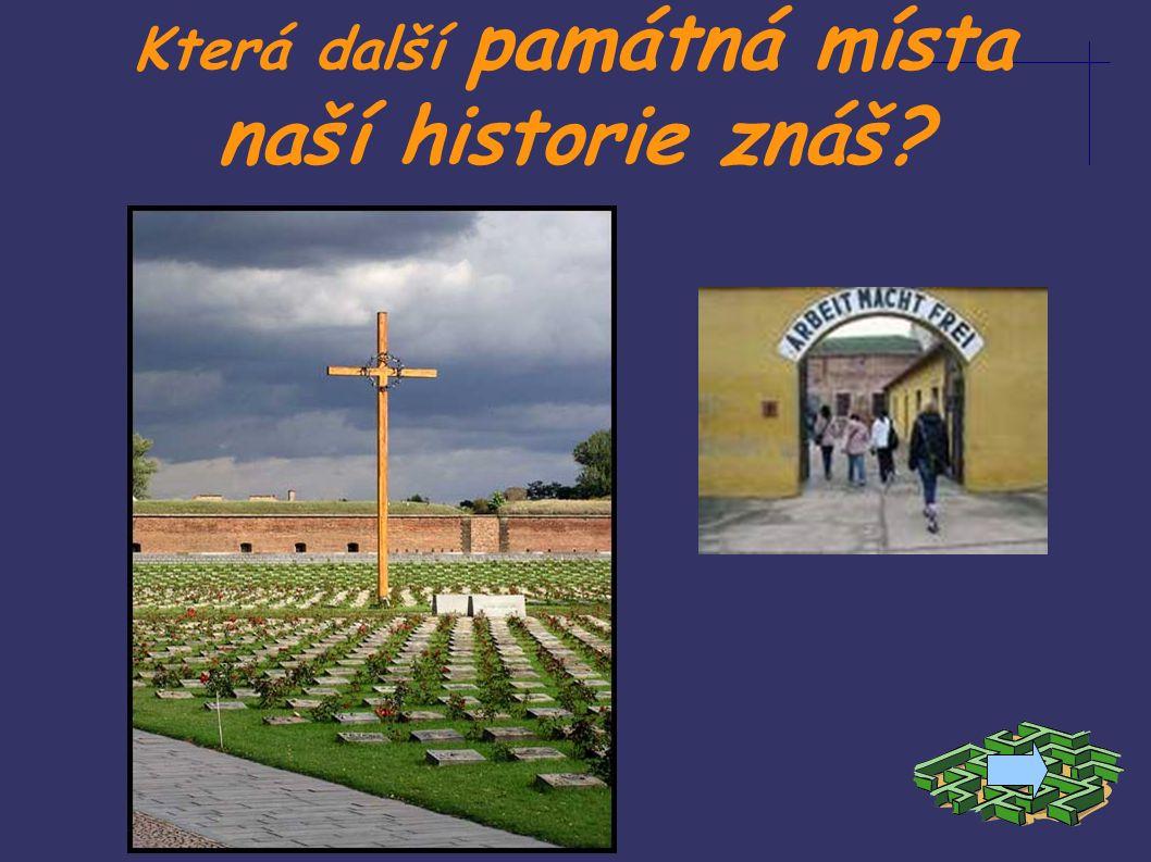 Která další památná místa naší historie znáš?