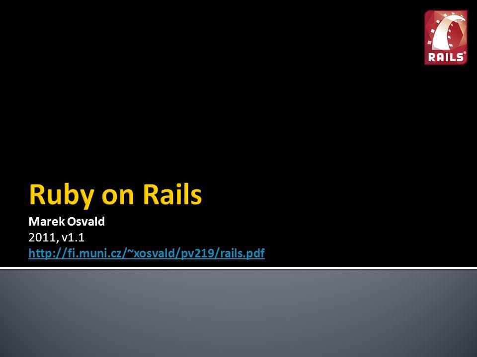 Marek Osvald 2011, v1.1 http://fi.muni.cz/~xosvald/pv219/rails.pdf
