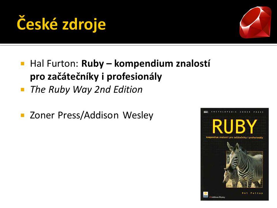  Hal Furton: Ruby – kompendium znalostí pro začátečníky i profesionály  The Ruby Way 2nd Edition  Zoner Press/Addison Wesley