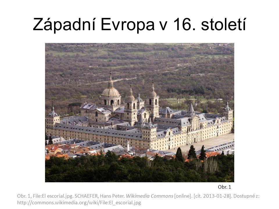 Západní Evropa v 16. století Obr. 1, File:El escorial.jpg.