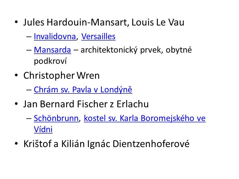 Jules Hardouin-Mansart, Louis Le Vau – Invalidovna, Versailles InvalidovnaVersailles – Mansarda – architektonický prvek, obytné podkroví Mansarda Christopher Wren – Chrám sv.