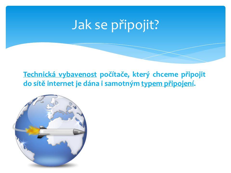 Technická vybavenost počítače, který chceme připojit do sítě internet je dána i samotným typem připojení.