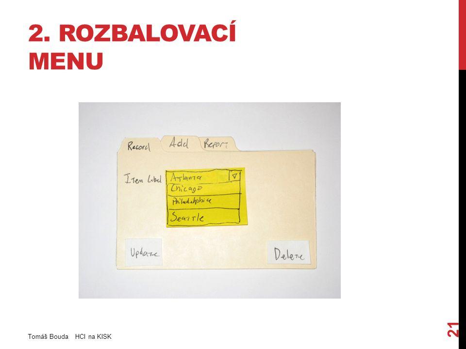 2. ROZBALOVACÍ MENU Tomáš Bouda HCI na KISK 21