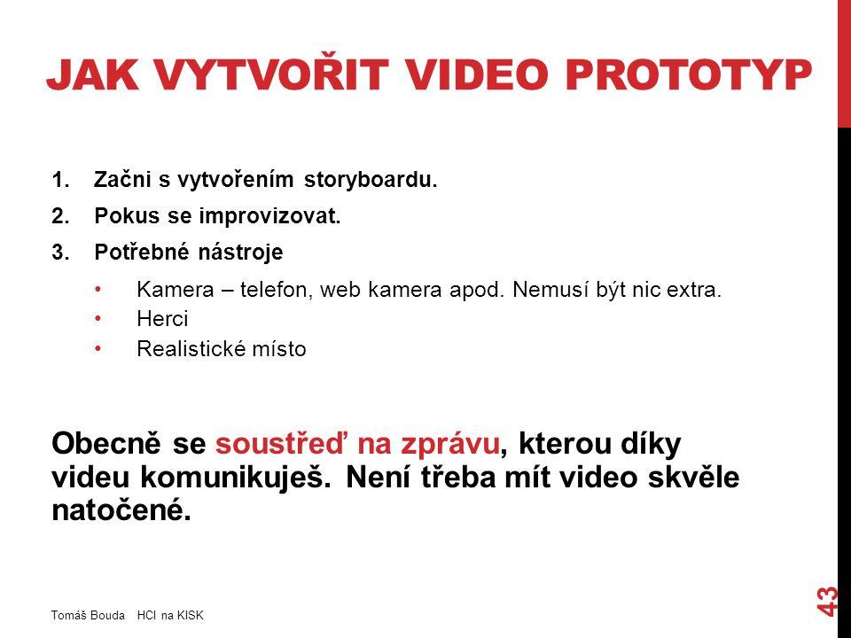 JAK VYTVOŘIT VIDEO PROTOTYP 1.Začni s vytvořením storyboardu.