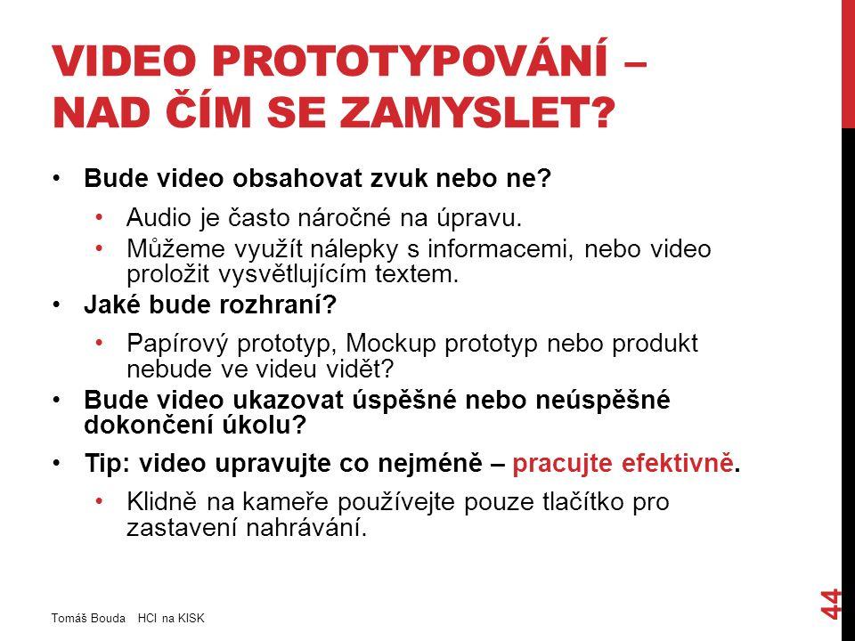 VIDEO PROTOTYPOVÁNÍ – NAD ČÍM SE ZAMYSLET. Bude video obsahovat zvuk nebo ne.