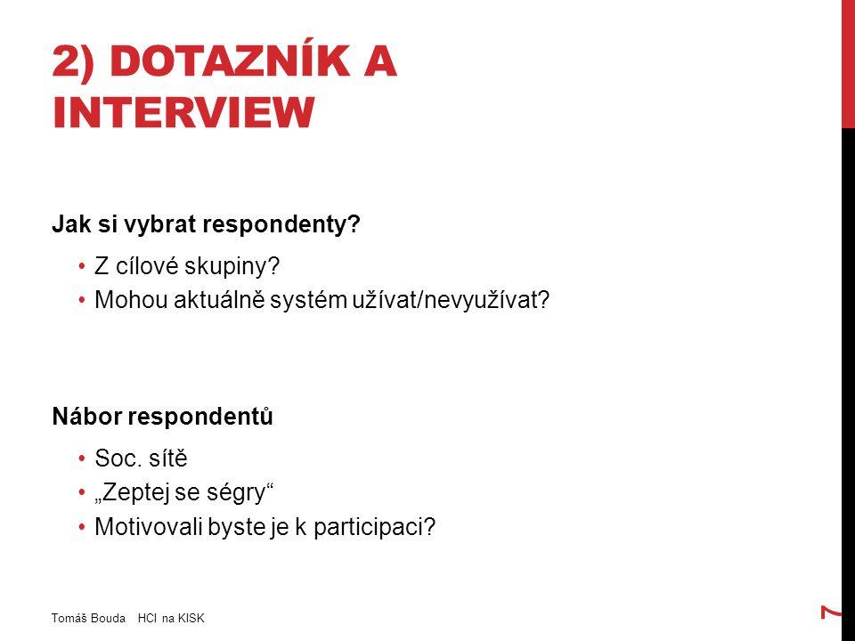 2) DOTAZNÍK A INTERVIEW Jak si vybrat respondenty.