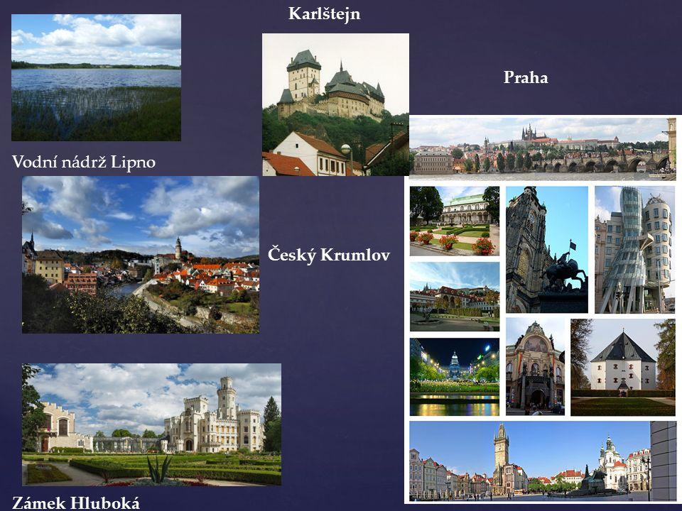 Vodní nádrž Lipno Karlštejn Český Krumlov Zámek Hluboká Praha