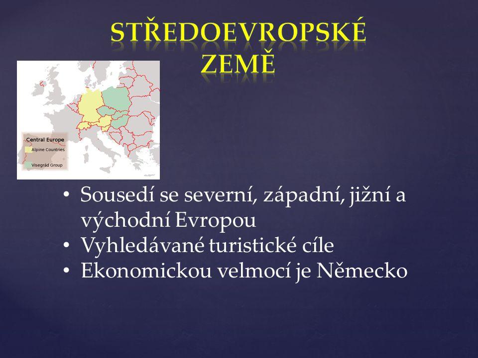 Německo Polsko Slovensko Maďarsko Rakousko Švýcarsko Česká republika
