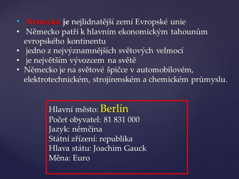 Německo je Německo je nejlidnatější zemí Evropské unie Německo patří k hlavním ekonomickým tahounům evropského kontinentu jedno z nejvýznamnějších svě