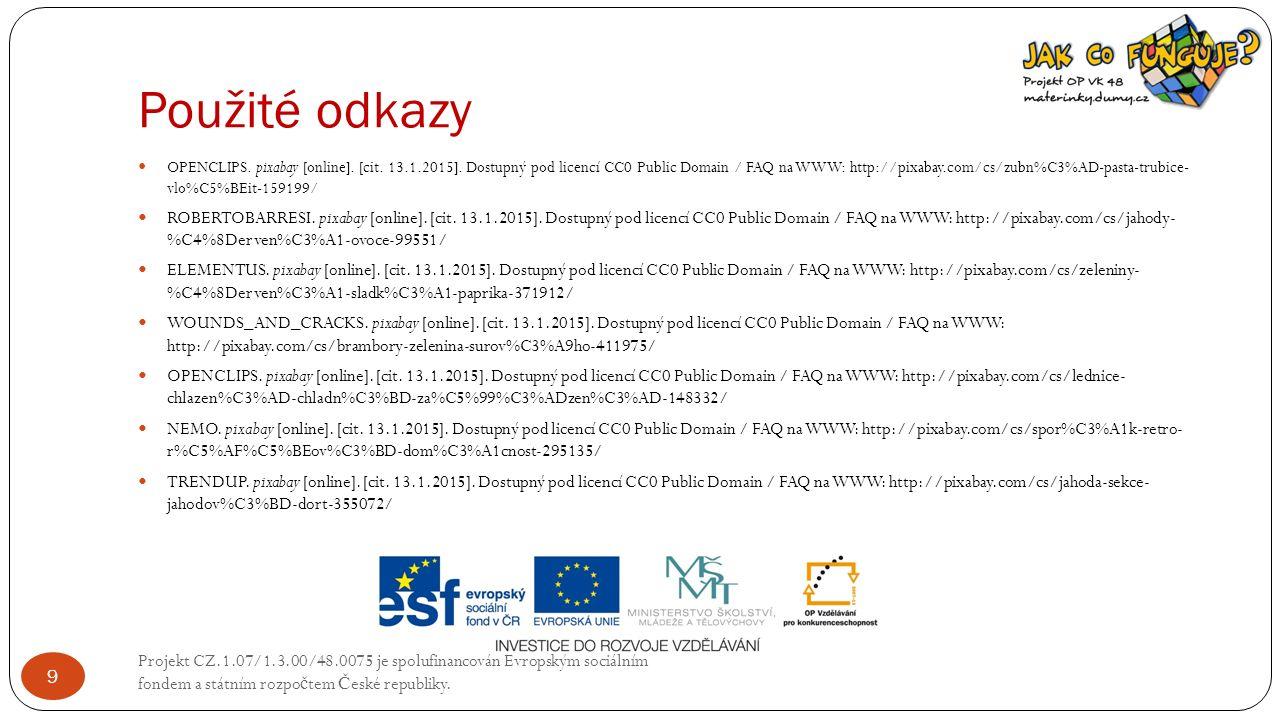 Použité odkazy Projekt CZ.1.07/1.3.00/48.0075 je spolufinancován Evropským sociálním fondem a státním rozpo č tem Č eské republiky. 9 OPENCLIPS. pixab