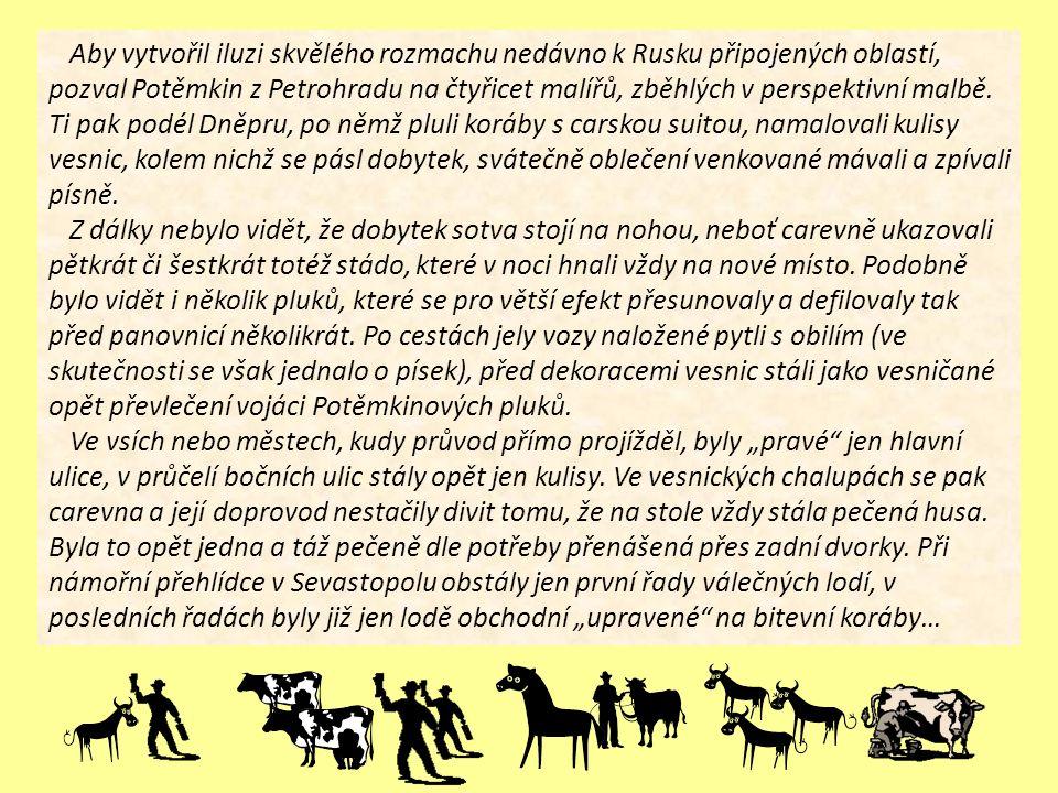 Aby vytvořil iluzi skvělého rozmachu nedávno k Rusku připojených oblastí, pozval Potěmkin z Petrohradu na čtyřicet malířů, zběhlých v perspektivní mal