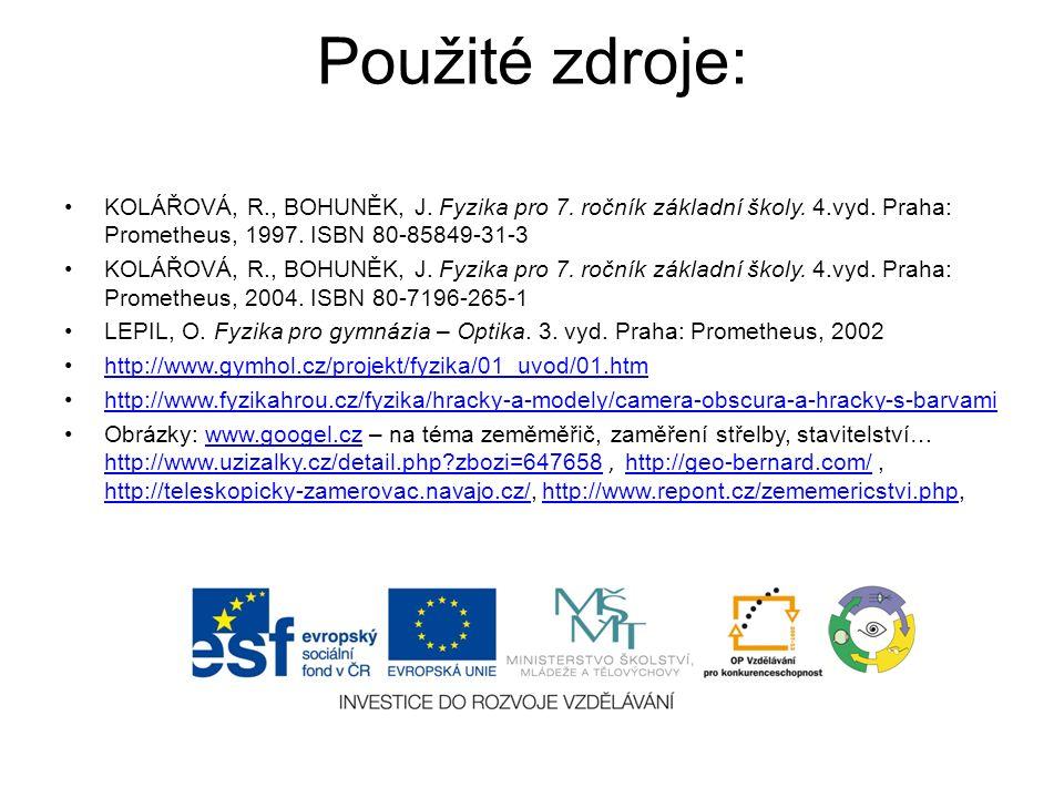 Použité zdroje: KOLÁŘOVÁ, R., BOHUNĚK, J. Fyzika pro 7.