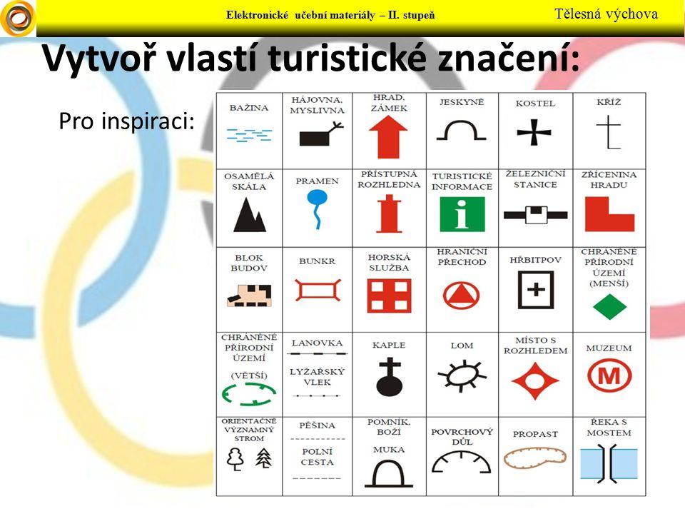Vytvoř vlastí turistické značení: Pro inspiraci: Elektronické učební materiály – II.