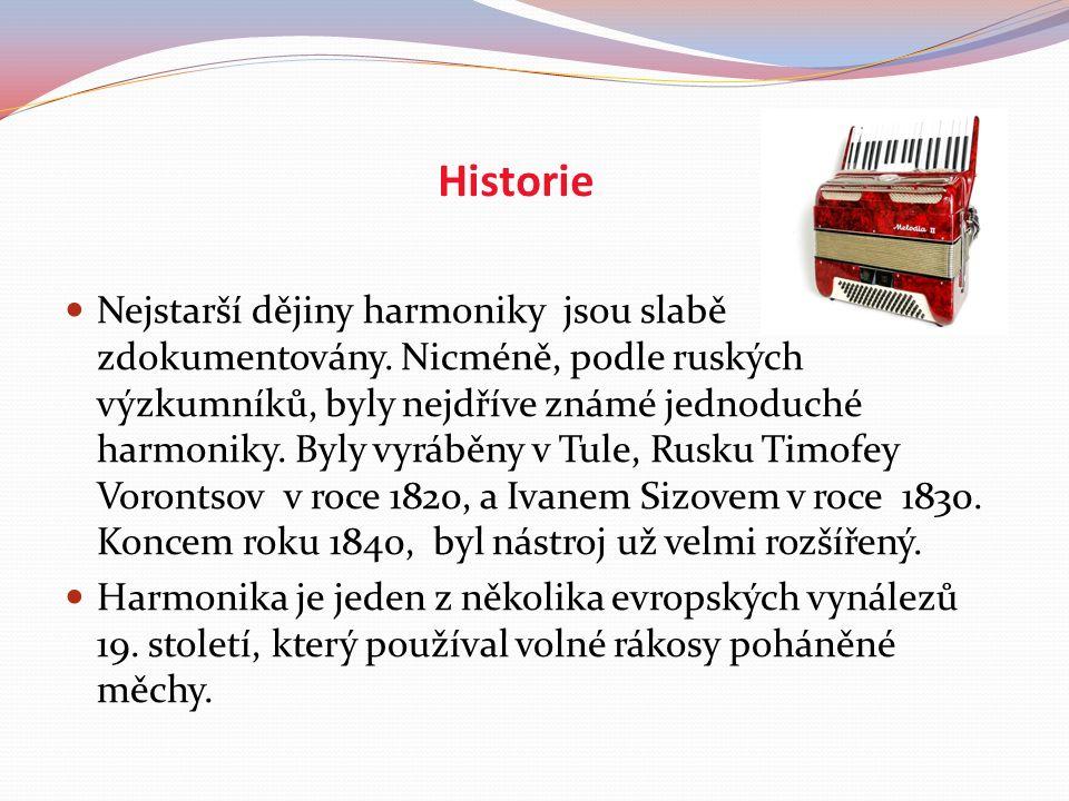 Historie Nejstarší dějiny harmoniky jsou slabě zdokumentovány.