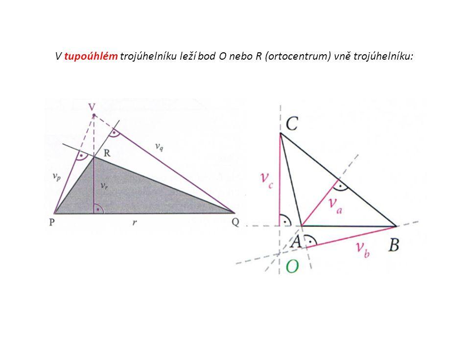 V pravoúhlém trojúhelníku bod O nebo V (ortocentrum) splývá s vrcholem trojúhelníku, při němž je pravý úhel: