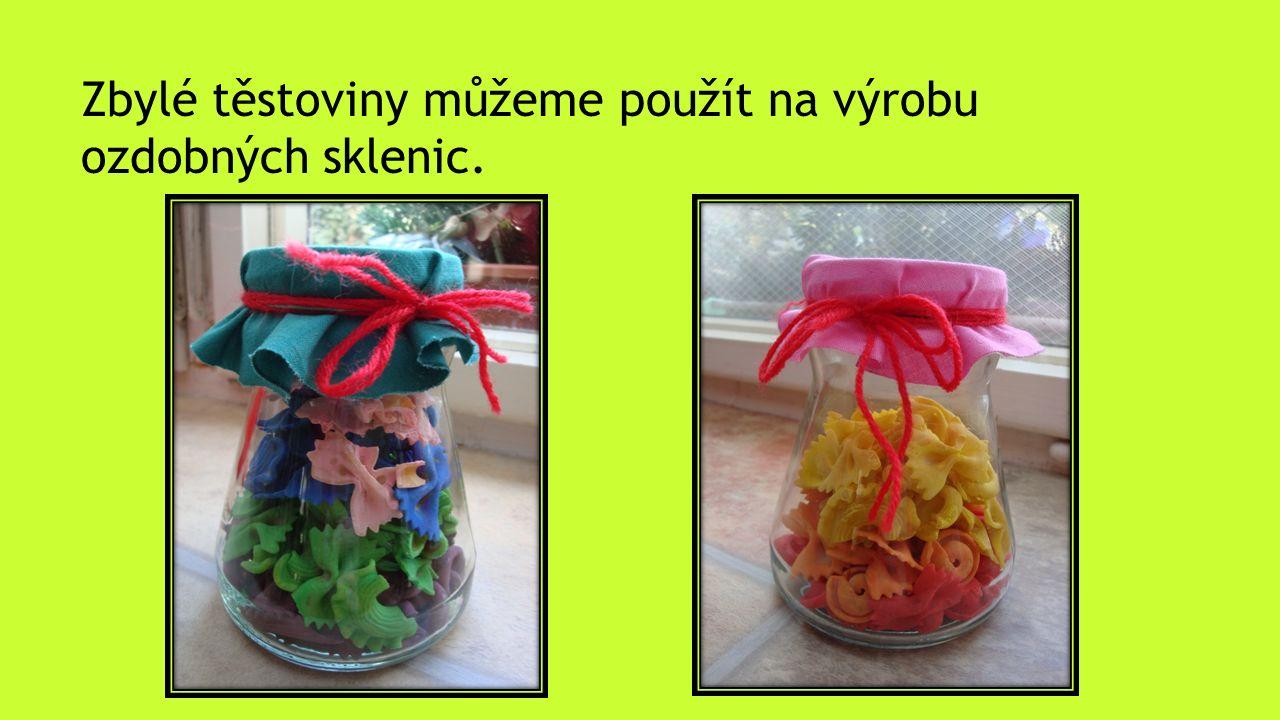 Zbylé těstoviny můžeme použít na výrobu ozdobných sklenic.