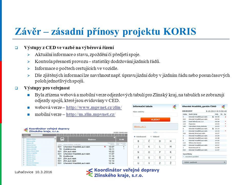 Závěr – zásadní přínosy projektu KORIS  Výstupy z CED ve vazbě na výběrová řízení  Aktuální informace o stavu, zpoždění či předjetí spoje.